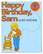 Happy Birthday, Sam - Pat Hutchins