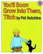 You'll Soon Grow Into Them, Titch - Pat Hutchins
