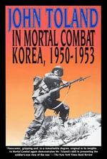 In Mortal Combat : Korea, 1950-1953 - John Toland