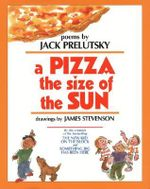 A Pizza the Size of the Sun : Poems - Jack Prelutsky