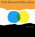 Little Blue and Little Yellow : A Story for Pippo and Other Children - Leo Lionni