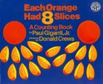 Each Orange Had 8 Slices : A Counting Book - Paul Giganti