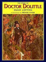 The Story of Doctor Dolittle : Books of Wonder - Hugh Lofting