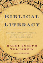 Biblical Literacy : Most Important People, Events and Ideas of the Hebrew Bible - Joseph Telushkin