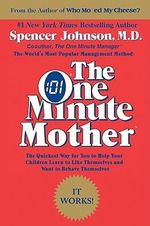 The One Minute Mother - Spencer Johnson