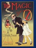 The Magic of Oz : A Faithful Record of the Remarkable Adventures of Dorothy and Trot and the Wizard of Oz, Together With the Cowardly Lion, the Hungry Tiger and Cap'N - L. Frank Baum