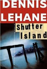 Shutter Island :  A Novel a Novel - Dennis Lehane