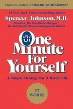 One Minute for Yourself : The Quickest Way for You to Help Your Children Lea... - Spencer Johnson