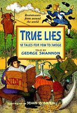 True Lies : 18 Tales for You to Judge - George Shannon