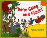 We're Going on a Picnic! - Pat Hutchins