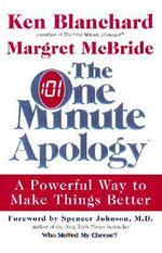 The One Minute Apology : A Powerful Way to Make Things Better - Ken Blanchard