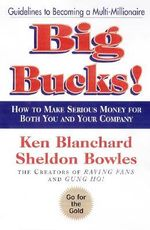 Ka-ching : How to Make Serious Money for Both You and Your Company - Kenneth H. Blanchard