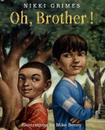 Oh, Brother! - Nikki Grimes
