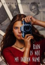 Rain Is Not My Indian Name - Cynthia Leitich Smith