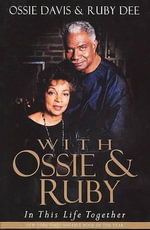 With Ossie and Ruby : In This Life Together - Ossie Davis