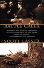 Battle Creek : Private, Public, Partisan - Scott Lasser