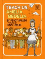 Teach Us, Amelia Bedelia - Peggy Parish