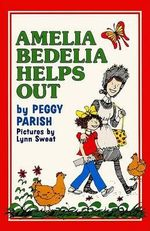 Amelia Bedelia Helps Out - Peggy Parish