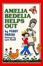 Amelia Bedelia Helps Out : I Can Read Amelia Bedelia - Level 2 (Hardcover) - Peggy Parish