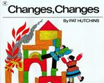Changes, Changes : Red Fox Mini Treasures Series - Pat Hutchins