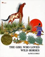 Girl Who Loved Wild Horses - Goble
