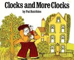 Clocks and More Clocks - Pat Hutchins