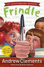 Frindle : 10th Anniversary Edition - Andrew Clements