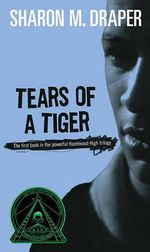 Tears Of a Tiger : Hazelwood High #1 - Sharon M. Draper