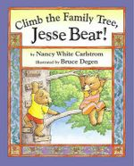 Climb the Family Tree, Jesse Bear! : Jesse Bear Books (Hardcover) - Nancy White Carlstrom