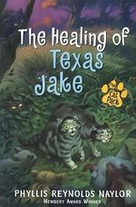 The Healing of Texas Jake - Phyllis Reynolds Naylor