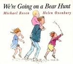 We're Going on a Bear Hunt : Classic Board Book - Michael Rosen