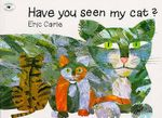 Have You Seen My Cat? : World of Eric Carle - Eric Carle