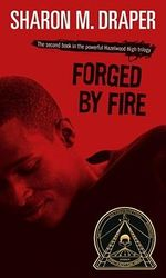 Forged by Fire : Hazelwood High #2 - Sharon M. Draper