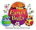 Easter Bugs! : A Springtime Pop-Up - David A. Carter