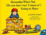 Alexander, Who's Not (Do You Hear Me? I Mean It!) Going to Move : Alexander Ser. - Judith Viorst