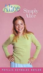 Simply Alice : Alice Books - Phyllis Reynolds Naylor
