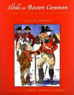 Sleds on Boston Common : A Story from the American Revolution - Louise Borden