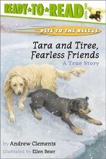 Tara and Tiree, Fearless Friends : A True Story - Andrew Clements