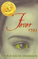 Fever 1793 : Seeds of America Trilogy - Laurie Halse Anderson