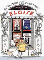 Eloise : the Ultimate Edition - Kay Thompson