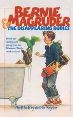 Bernie Magruder and the Disappearing Bodies : Bernie Magruder - Phyllis Reynolds Naylor