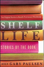 Shelf Life : Stories by the Book - Gary Paulsen