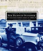 Six Days in October : The Stock Market Crash of 1929; A Wall Street Journal Book for Children - Karen Blumenthal