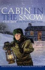 Cabin the in Snow : Prairie Skies (Paperback) - Deborah Hopkinson