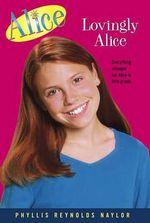Lovingly Alice : Alice (Paperback) - Phyllis Reynolds Naylor
