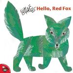 Hello, Red Fox : Aladdin Picture Books - Eric Carle
