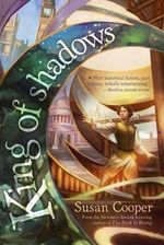 King of Shadows : An Unearthly Novel - Susan Cooper