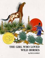 The Girl Who Loved Wild Horses - Paul Goble