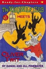 The Werewolf Club Meets Oliver Twist - Daniel Manus Pinkwater