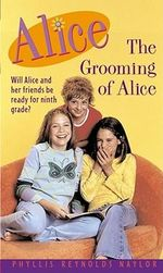 The Grooming of Alice : Alice Books - Phyllis Reynolds Naylor